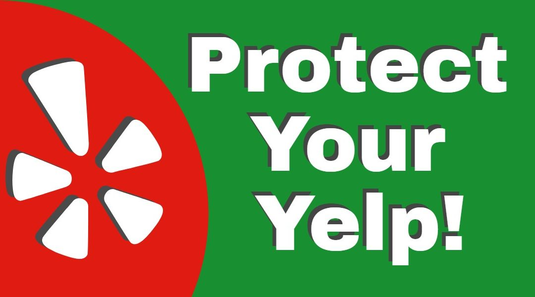 5 Steps To Protect Your Yelp Reputation