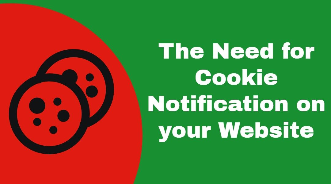 The Need for Cookie Notification on Your Website