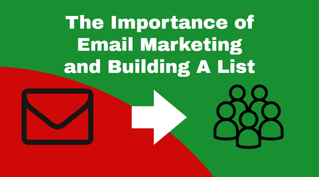 The Importance of Email Marketing and Building a List