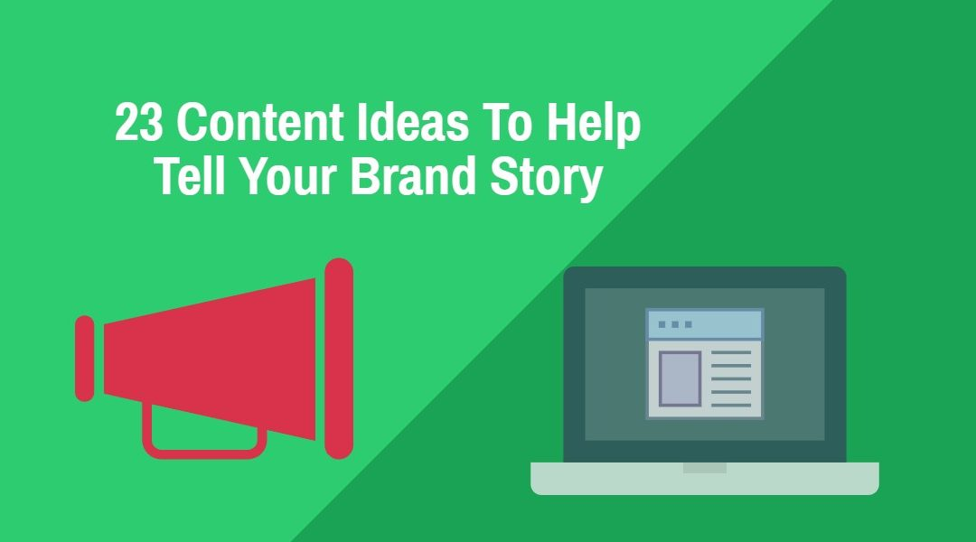 23 Storytelling Content Marketing Ideas