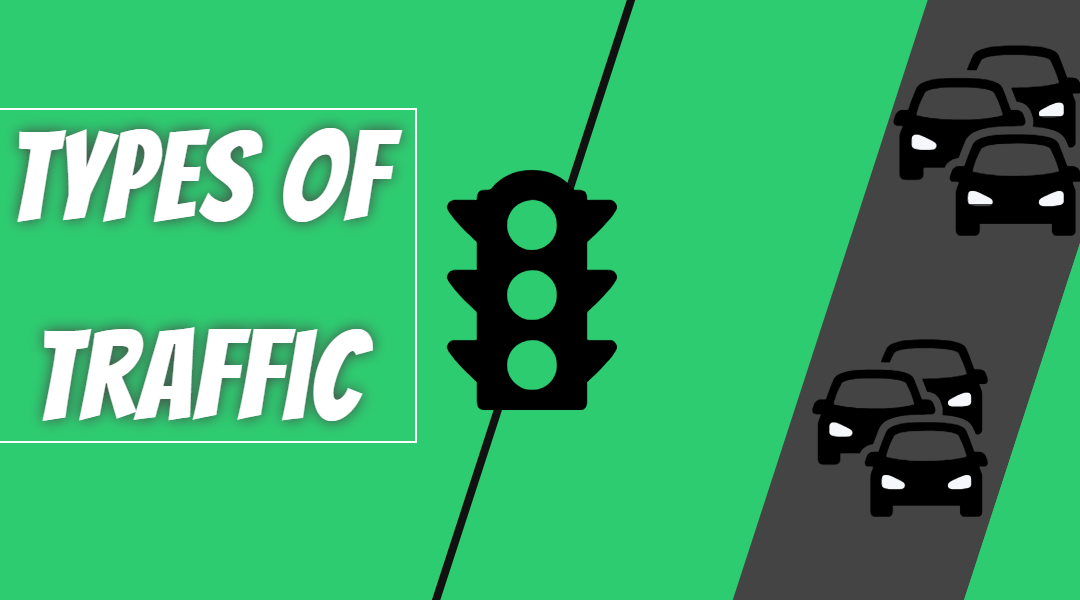 The Six Main Types Of Website Traffic